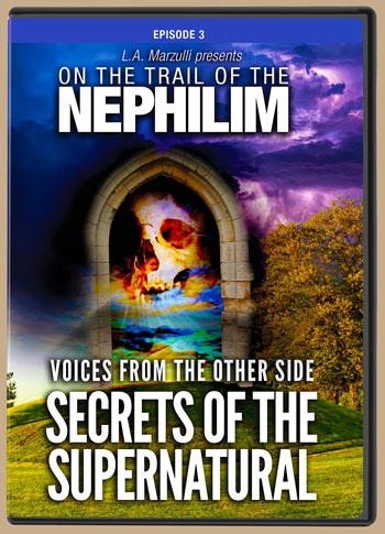 on-the-trail-of-the-nephilim-ep-3-secrets-of-the-supernatural-la